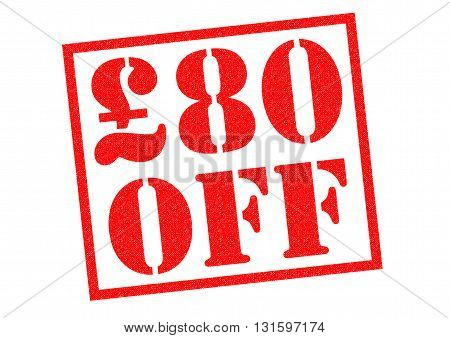£80 OFF red Rubber Stamp over a white background.
