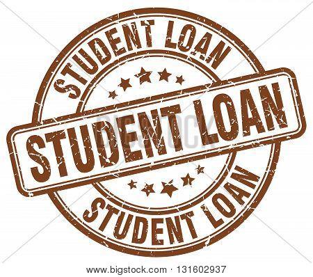 student loan brown grunge round vintage rubber stamp.student loan stamp.student loan round stamp.student loan grunge stamp.student loan.student loan vintage stamp.