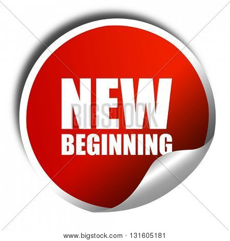 new beginning, 3D rendering, a red shiny sticker