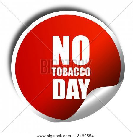no tobacco day, 3D rendering, a red shiny sticker