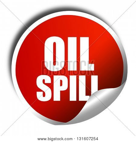 oil spill, 3D rendering, a red shiny sticker