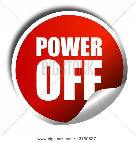 power off, 3D rendering, a red shiny sticker
