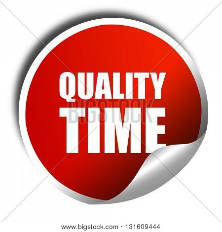 quality time, 3D rendering, a red shiny sticker