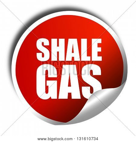 shale gas, 3D rendering, a red shiny sticker