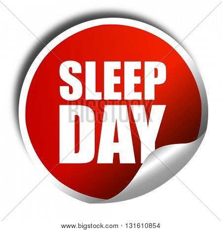 sleep day, 3D rendering, a red shiny sticker