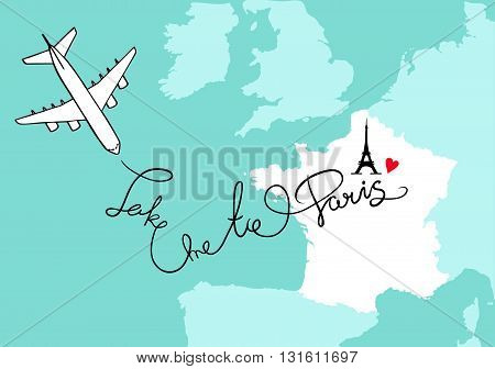 France map postcard design vector, Western Europe and the City of Paris map poster or card with plane outline on a blue background. Take me to Paris phrase and Eiffel Tower icon