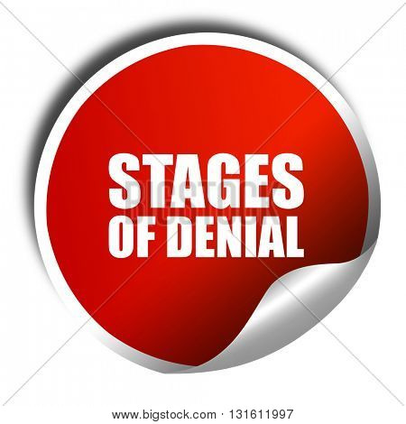 stages of denial, 3D rendering, a red shiny sticker