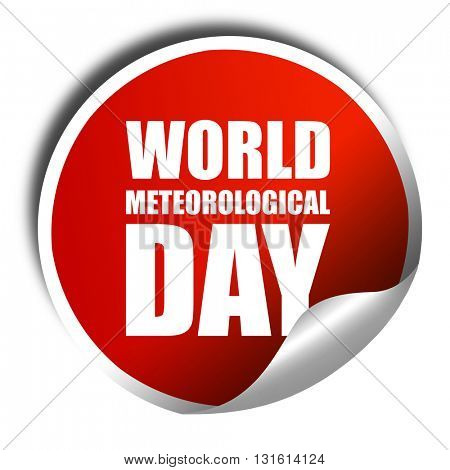 world meteorological day, 3D rendering, a red shiny sticker
