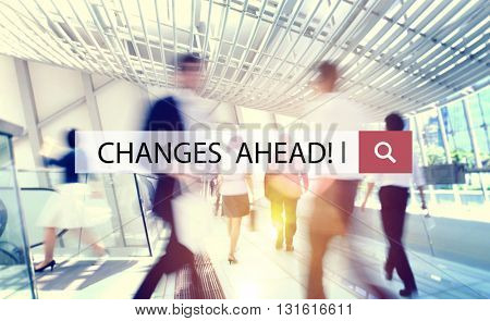Changes Ahead Motivation Opportunity Ideas Concept