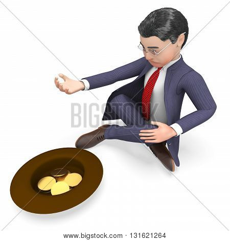 Coins Begging Indicates Business Person And Cash 3D Rendering