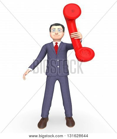 Businessman Talking Means Call Now And Calling 3D Rendering