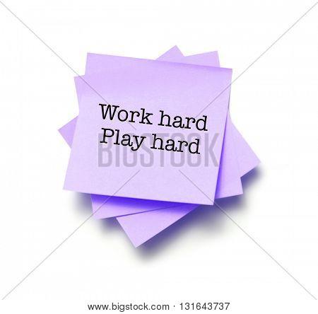 Work hard play hard on white