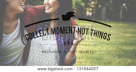 Collect Moments Not Things Relationship Concept