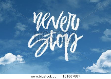 Never Stop cloud word with a blue sky