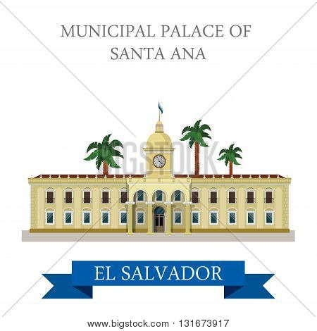 Municipal Palace of Santa Ana El Salvador vector flat attraction