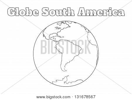 Hand-drawn globe of the world view over the South America isolated on white