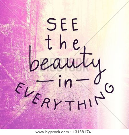 Inspirational Typographic Quote - See the beauty in everything