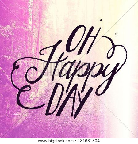 Inspirational Typographic Quote - Oh Happy Day