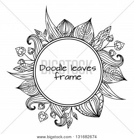 Round frame of black and white doodle leaves with zentangle pattern. Vector element for your design.