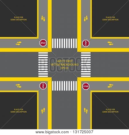 Vector illustration of crossroad with traffic sign stop. Crosswalk and foot signs included. Place for some description. Dark interface. Top view.