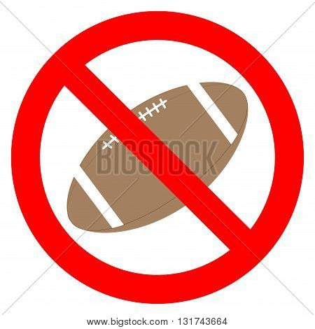 Prohibition to play with the ball rugby. Rugby goal prohibition and ball sport ban. Vector flat design illustration