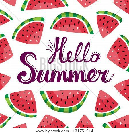 Lettering hello summer and watermelon slices on the white background. Summer vector hand drawn illustration. Good for cards posters gifts summer party decorations and more.