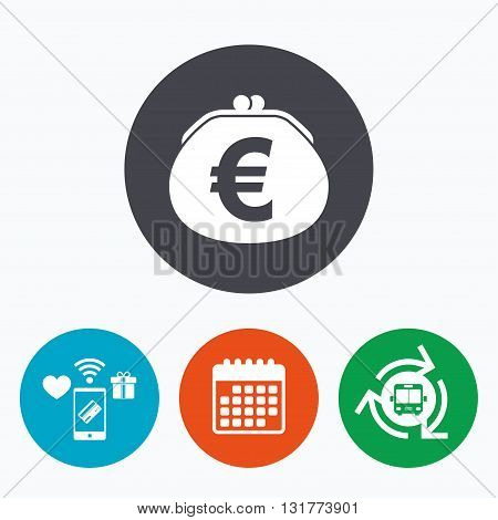 Wallet euro sign icon. Cash bag symbol. Mobile payments, calendar and wifi icons. Bus shuttle.
