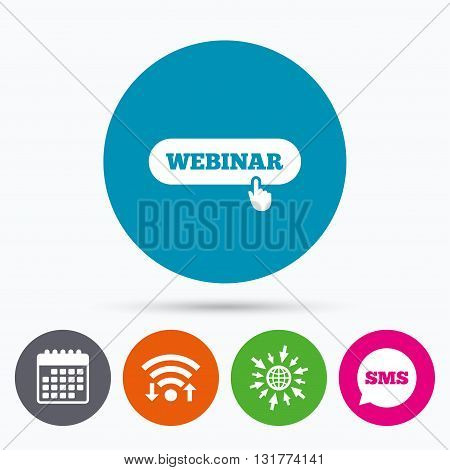 Wifi, Sms and calendar icons. Webinar hand pointer sign icon. Web study symbol. Website e-learning navigation. Go to web globe.