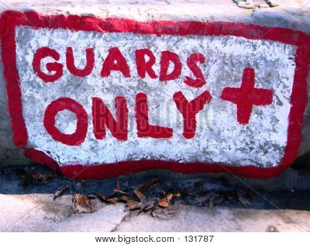 Guards Only Sign