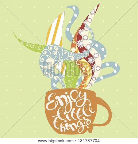Color typography banner Enjoy little things. Cup with steam, doodle, lettering, hand drawing vector illustration