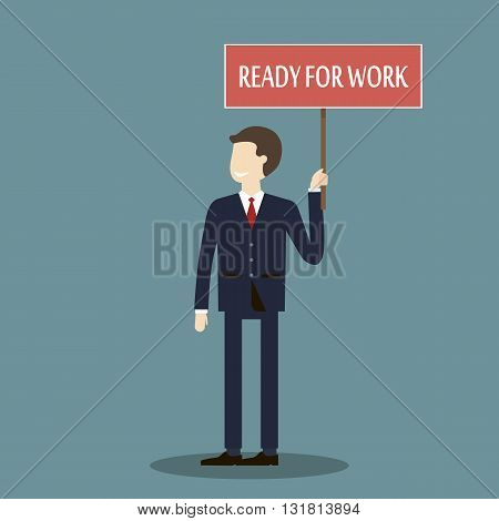 Businessman ready for work. Employment, recruitment concept. Vector illustration flat design.