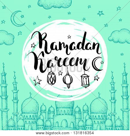 Mosque at night. Arabic lanterns. Ramadan Kareem. Islamic turquoise holiday vector card. Ink handwritten inscription Ramadan Kareem. Typography. Brush lettering. Calligraphy. Golden brushstroke.