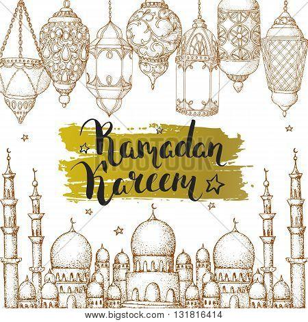Mosque and arabic lanterns. Ramadan Kareem. Islamic holiday vector background. Ink hand drawn inscription Ramadan Kareem. Typography. Brush lettering. Calligraphy. Handwritten. Golden brushstroke. Brown sketch. Card.