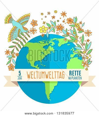World environment day concept with mother earth globe and green leaves and flovers on white background. German translation of the inscription: World Environment day. Save the Planet. 5 June. Vector Illustration.