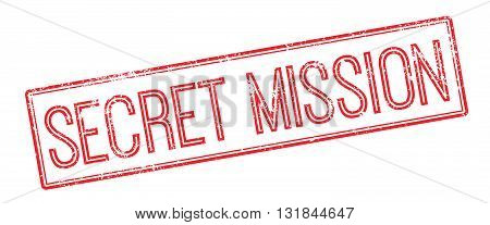 Secret Mission Red Rubber Stamp On White