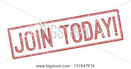 Join Today! Red Rubber Stamp On White