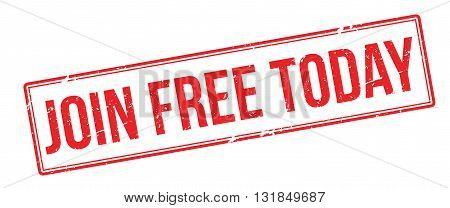 Join Free Today Red Rubber Stamp On White