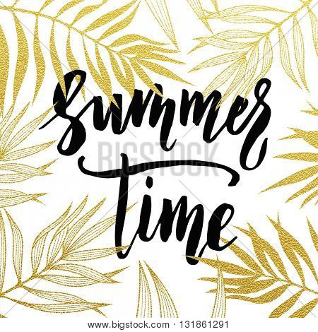 Summer Time palm leaves pattern card. Hand drawn gold lettering. Summer background golden wallpaper with calligraphic. Glitter palm leaf pattern travel summer poster, vector illustration wallpaper.