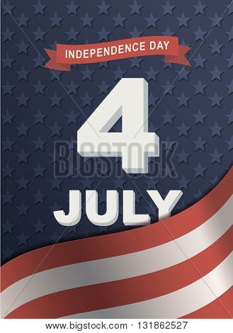 Card for America's Independence Day 4th of July. Feast of Fourth July. The poster of independence and freedom. Vector illustrations.