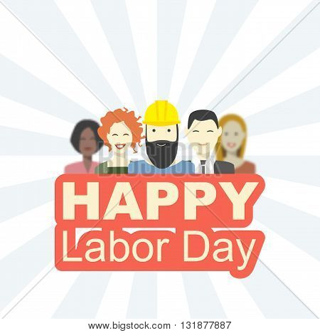 Postcard to the day labor in America. Vector illustration of the workers on a light background with text