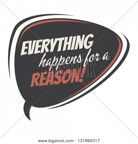 everything happens for a reason retro speech bubble