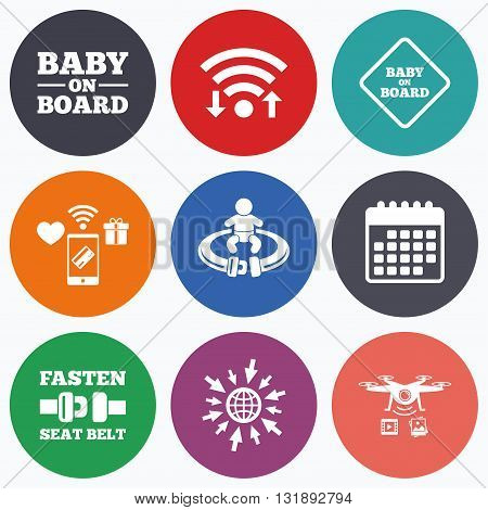 Wifi, mobile payments and drones icons. Baby on board icons. Infant caution signs. Fasten seat belt symbol. Calendar symbol.