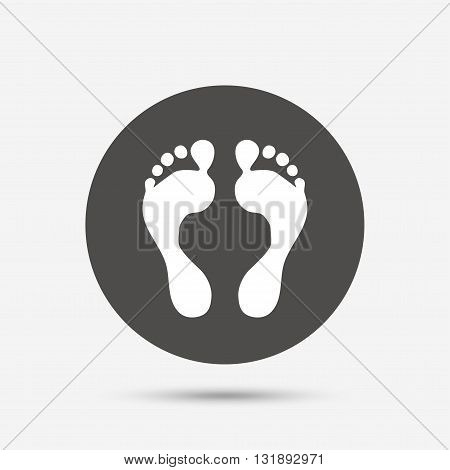Human footprint sign icon. Barefoot symbol. Foot silhouette. Gray circle button with icon. Vector