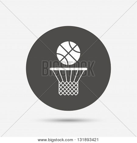 Basketball basket and ball sign icon. Sport symbol. Gray circle button with icon. Vector