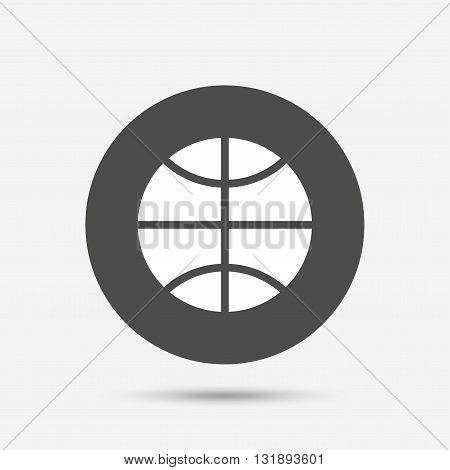 Basketball sign icon. Sport symbol. Gray circle button with icon. Vector