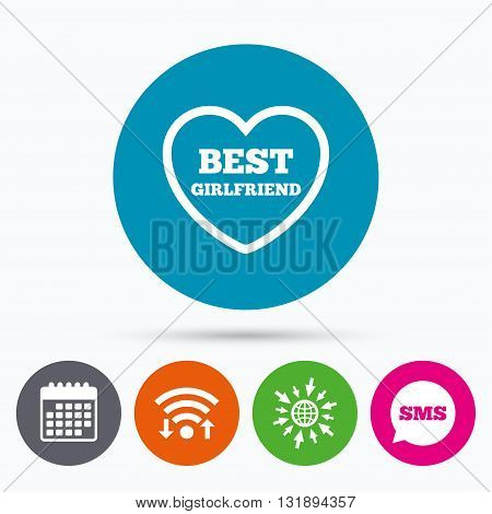 Wifi, Sms and calendar icons. Best girlfriend sign icon. Heart love symbol. Go to web globe.