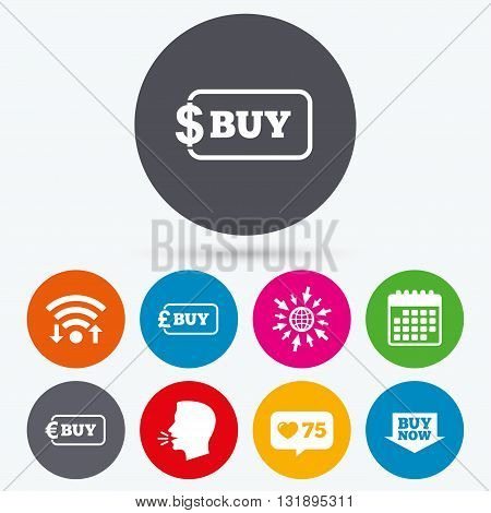 Wifi, like counter and calendar icons. Buy now arrow icon. Online shopping signs. Dollar, euro and pound money currency symbols. Human talk, go to web.