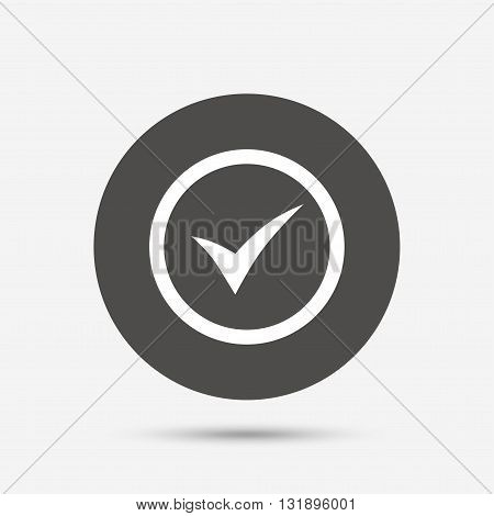 Check mark sign icon. Yes circle symbol. Confirm approved. Gray circle button with icon. Vector