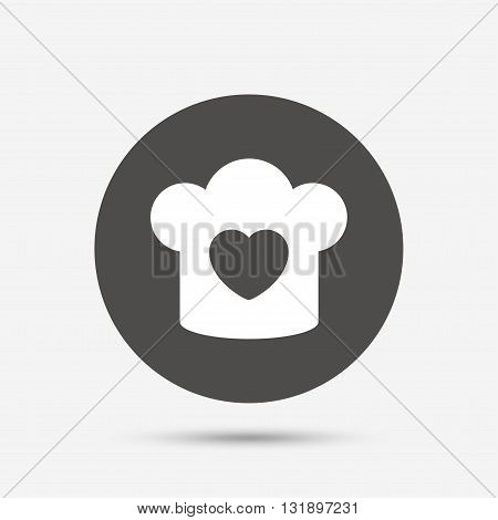 Chef hat sign icon. Cooking symbol. Cooks hat with heart love. Gray circle button with icon. Vector