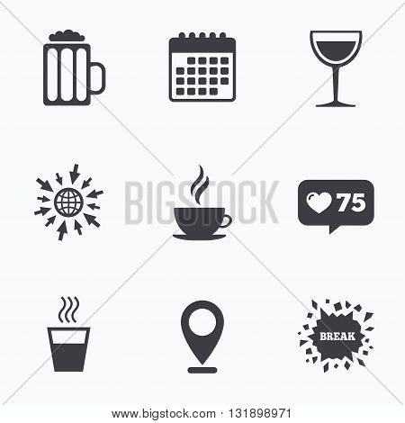 Calendar, like counter and go to web icons. Drinks icons. Coffee cup and glass of beer symbols. Wine glass sign. Location pointer.